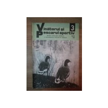 REVISTA ''VANATORUL SI PESCARUL SPORTIV'', NR. 3 MARTIE 1979