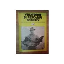 REVISTA ''VANATORUL SI PESCARUL SPORTIV'', NR. 3 MARTIE 1981