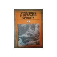 REVISTA ''VANATORUL SI PESCARUL SPORTIV'', NR. 3 MARTIE 1982