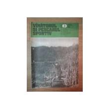 REVISTA ''VANATORUL SI PESCARUL SPORTIV'', NR. 3 MARTIE 1984