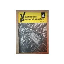 REVISTA ''VANATORUL SI PESCARUL SPORTIV'', NR. 4 APRILIE 1969