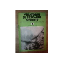 REVISTA ''VANATORUL SI PESCARUL SPORTIV'', NR. 4 APRILIE 1982
