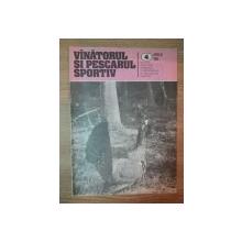 REVISTA ''VANATORUL SI PESCARUL SPORTIV'', NR. 4 APRILIE 1985
