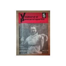 REVISTA ''VANATORUL SI PESCARUL SPORTIV'', NR. 5 MAI 1970