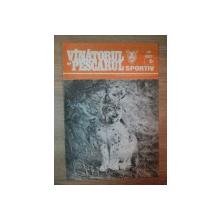 REVISTA ''VANATORUL SI PESCARUL SPORTIV'', NR. 6 IUNIE 1987
