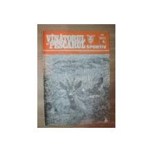 "REVISTA ""VANATORUL SI PESCARUL SPORTIV"" , NR. 6 IUNIE 1989"