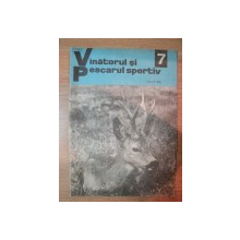 REVISTA ''VANATORUL SI PESCARUL SPORTIV'', NR. 7 IULIE 1972