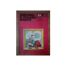 REVISTA ''VANATORUL SI PESCARUL SPORTIV'', NR. 8 AUGUST 1984