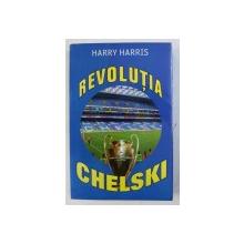 REVOLUTIA CHELSKI de HARRY HARRIS , 2003
