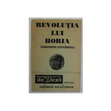 """REVOLUTIA LUI HORIA de CONSTANTIN STOICANESCU , SUPLIMENT SOCIAL ISTORIC AL REVISTEI """" GAZETA DE VEST """" , MAI , 1995"""