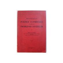 REVOLUTIA  POLITICII COMERCIALE SI ASPECTELE PROBLEMEI DEVIZELOR de DEM . N. N. GHITA , 1935 , DEDICATIE*