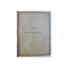 REVUE DES ARTS DECORATIFS , TOME XIV , QUATORZIEME ANNE , 1893 - 1894