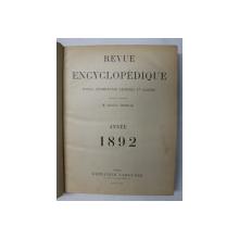 REVUE ENCYCLOPEDIQUE - RECUEIL DOCUMENTAIRE UNIVERSEL ET ILLUSTRE . publie dur la direction de M. GEORGES MOREAU , ANEE  1892