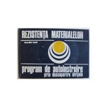 REZISTENTA MATERIALELOR - PROGRAM DE AUTOINSTRUIRE PRIN DESCOPERIRE DIRIJATA de MIRCEA - MIHAIL POPOVICI , 1977