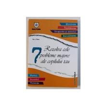 REZOLVA CELE 7 PROBLEME MAJORE ALE COPILULUI TAU de VAL  J . PETER , 2007