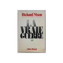 RICHARD NIXON , LA VRAIE GUERRE par FRANCE - MARIE WATKINS et GUY CASARIL , 1980