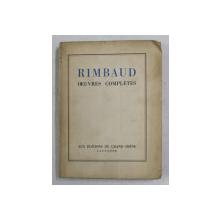 RIMBAUD - OEUVRES COMPLETES , 1943 , EDITIE NUMEROTATA 587 DIN 2000 *