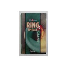 RING 2 - SPIRALA de KOJI SUZUKI , 2007
