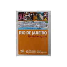 RIO DE JANEIRO - GHIDUL ORASULUI , 2008