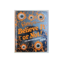 RIPLEY ' S BELIEVE IT OR NOT ! - EYE - POPPING ODDITIES , 2016