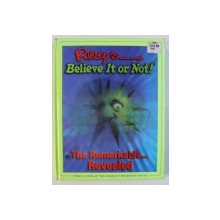 RIPLEY 'S BELIEVE IT OR NOT ? - THE REMARKABLE ...REVEALED , managing editor REBECCA MILES , 2007