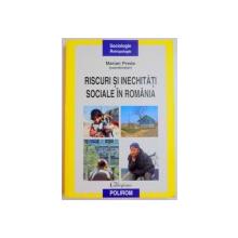 RISCURI SI INECHITATI SOCIALE IN ROMANIA de MARIAN PREDA , 2009
