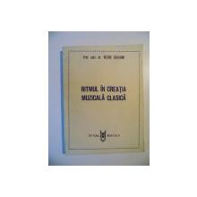 RITMUL IN CREATIA MUZICALA CLASICA de VICTOR GIULEANU , 1990