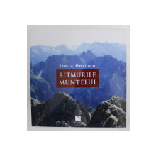 RITMURILE MUNTELUI de SONIA HERMAN , 2013