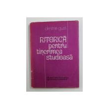 RITORICA PENTRU TINERIMEA STUDIOASA de DIMITRIE GUSTI , 1984