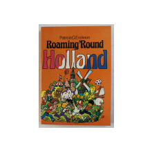 ROAMING ROUND HOLLAND by PATRICIA G. ERICKSON , 1978