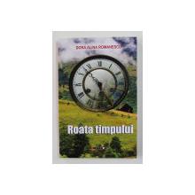 ROATA TIMPULUI de DORA ALINA ROMANESCU , 2012