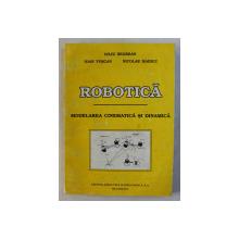 ROBOTICA - MODELAREA CINEMATICA SI DINAMICA de IULIU NEGREAN , 1997