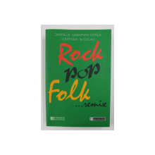 ROCK , POP , FOLK ...REMIX de DANIELA CARAMAN FOTEA si CRISTIAN NICOLAU , 2003 , DEDICATIE *