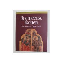 ROEMEENSE IKONEN VAN DE 16de - 18de EEUW , 1993, TEXT IN LIMBA OLANDEZA