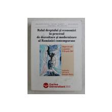 ROLUL DREPTULUI SI ECONOMIEI IN PROCESUL DE DEZVOLTARE SI MODERNIZARE AL ROMANIEI CONTEMPORANE - CULEGERE DE STUDII SI COMUNICARI 19 -20 APRILIE 2002 , coordonator GHEORGHE BONCIU , 2003