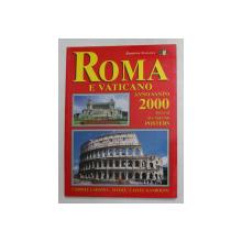 ROMA E VATICANO - ANNO SANTO 2000 - INCLUSI DUE GRANDI POSTERS di CINZIA VALIGI GASLINE , 2000