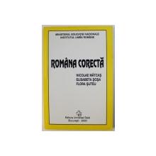 ROMANA CORECTA  - INDREPTAR DE CULTIVAREA LIMBII de NICOLAE MATCAS ...FLORA SUTEU , 2000