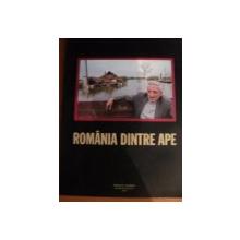 ROMANIA DINTRE APE  , 2005
