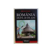 ROMANIA DUPA 20 DE ANI de MIRCEA COSEA , 2011 *DEDICATIE