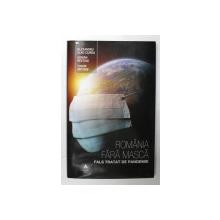 ROMANIA FARA MASCA - FALS TRATAT DE PANDEMIE de ALEXANDRU VLAD CIUREA ...TUDOR  ARTENIE , 2021