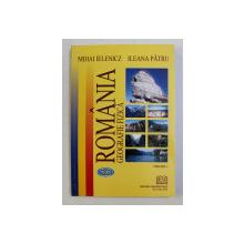 ROMANIA - GEOGRAFIE FIZICA , VOLUMUL I de MIHAI IELENICZ si ILEANA PATRU , 2005