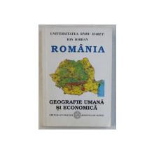 ROMANIA - GEOGRAFIE UMANA SI ECONOMICA de ION IORDAN , 2006 , DEDICATIE *