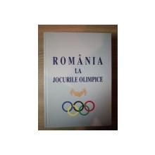ROMANIA LA JOCURILE OLIMPICE ED. a III a revazuta si actualizata