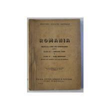 ROMANIA - MANUAL UNIC DE GEOGRAFIE pentru CLASA III - GIMNAZII UNICE si CLASA IV - CURS SECUNDAR , 1947