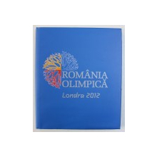 ROMANIA OLIMPICA - LONDRA 2012 , editor coordonator DANIELA IONESCU , 2012