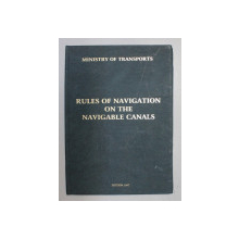 ROMANIA , RULES OF NAVIGATION ON THE NAVIGABLE CANALS , 1997 *EDITIE BILINGVA