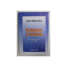 ROMANIA SI ROMANII - GHID BIBLIOGRAFIC 1831 - 1997 de ELENA MOMAN - VASILE , VOLUMUL I , 2002