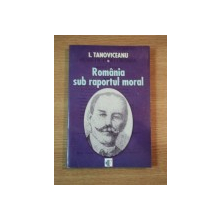 ROMANIA SUB RAPORTUL MORAL de I. TANOVICEANU , 2005
