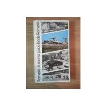 ROMANIA , TOURIST GUIDE de SEBASTIAN BONIFACIU , NICOLAE DOCSANESCU , IOANA VASILIU CIOTOIU , 1974