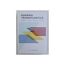 ROMANIA TRANSATLANTICA , coordonatori VASILE IUGA ...RASVAN RADU , 2016